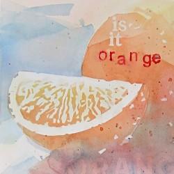Is it Orange?<br>7 x 7 - Sold
